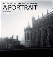 St George's Chapel, Windsor by Eleanor Curtis (Hardback, 2008)