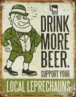 Drink More Beer Support Your Local Leprechauns Retro Tin Metal Sign 13 x 16in