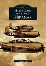 Images of America: Marine Corps Air Station Miramar