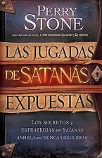Las Jugadas de Satanás Expuestas : Los Secretos y Las Estrategias Que Satanás...