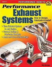 Performance Exhaust Systems: How to Design, Fabricate, and Install (Sa Design)