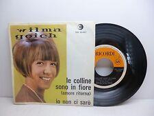 WILMA GOICH LE COLLINE SONO IN FIORE - IO NON CI SARO' RICORDI SRL 10-367 BELLO