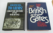 Lot of 2 HC War of 1812 Books in DJ; British At Gates & Amateurs To Arms!