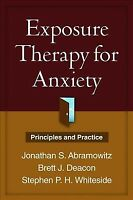 Exposure Therapy for Anxiety : Principles and Practice, Paperback by Abramowi...