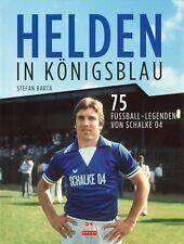 Helden in Königsblau 75 Fußball-Legenden von Schalke 04 Bundesliga Spieler Buch