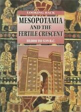 Mesopotamia and the Fertile Crescent (Looking Back