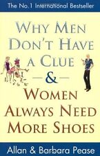 Why Men Don't Have a Clue and Women Always Need More Shoes,Allan Pease, Barbara