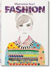ILLUSTRATION NOW! ~ FASHION ~ TASCHEN ~ PROFUSELY ILLUSTRATED ~ NEW