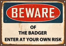 Beware of the Badger Metal Sign Vintage Home Wall Door Plaque 1210