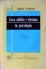 JOHN COHEN CASO ABILITÀ E FORTUNA IN PSICOLOGIA PSIC. PROBABILITÀ ED. UNIV. 1964