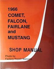 1966 Ford Mustang Falcon Fairlane Ranchero Mercury Comet Shop Service Manual