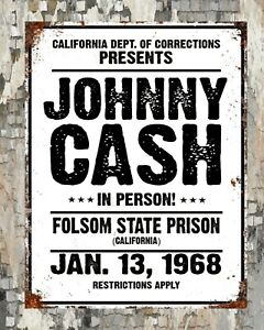 JOHNNY CASH FOLSOM STATE PRISON CONCERT COUNTRY MUSIC METAL SIGN TIN PLAQUE 1843