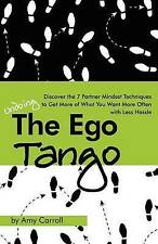 Very Good, The Ego Tango: How to get more of what you want, more often, with les