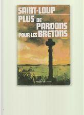 PLUS DE PARDONS POUR LES BRETONS roman  DE SAINT LOUP