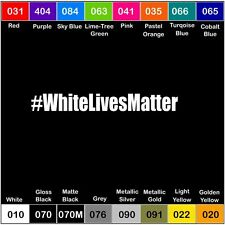 WHITE LIVES MATTER V1 Vinyl Decal Protest Peace Rally Sticker hashtag