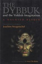 Dybbuk and the Yiddish Imagination: A Haunted Reader Judaic Traditions in Liter
