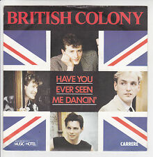 """British Colony Vinyl 45 RPM 7 """" Have You Ever See Me Dancin - Carrere 13269 F"""