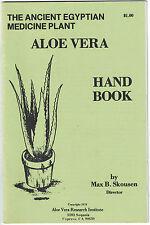 Aloe Vera Handbook: The Ancient Egyptian Medicine Plant by Max B. Skousen 1979