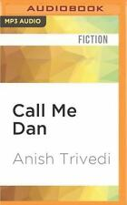 Call Me Dan by Anish Trivedi (2016, MP3 CD, Unabridged)