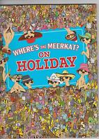 WHERE'S THE MEERKAT ? ON HOLIDAY BOOK SEARCH AND FIND BOOK