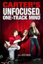 A Carter Novel: Carter's Unfocused, One-Track Mind by Brent Crawford (2012, Hard