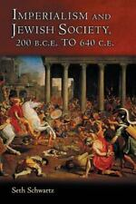Imperialism and Jewish Society: 200 B.C.E. to 640 C.E. Jews, Christians, and Mu