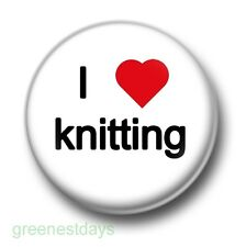 I Love / Heart Knitting 1 Inch / 25mm Pin Button Badge Sewing Knitter Wool Cute