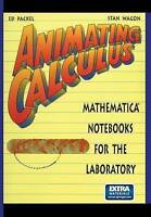 Animating Calculus. Mathematica (R) Notebooks for the Laboratory by Packel, Edwa