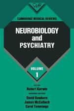 Cambridge Medical Reviews: Neurobiology and Psychiatry: Volume 1 (v. 1)