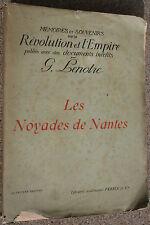 REVOLUTION ET L'EMPIRE MEMOIRES LES NOYADES DE NANTES par GEORGES LENOTRE 1912