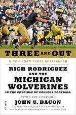 Three and Out: Rich Rodriguez and the Michigan Wolverines in the Crucible of Col