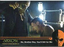 Arrow Season 2 Mirakuru Chase Card U4 No, Brother Roy, You'll Kill for Me