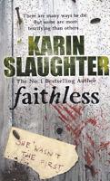 KARIN SLAUGHTER ____ FAITHLESS __ BRAND NEW __ FREEPOST UK