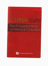 CHINA-FIVE THOUSAND YEARS OF HISTORY-2ND 2008-SUPERB ILLUS-UNIV OF HONG KONG-FN