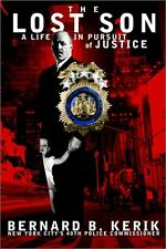 The Lost Son: A Life in Pursuit of Justice by Bernard B. Kerik