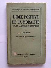L'IDEE POSITIVE DE LA MORALITE DEVANT CRITIQUE PHILOSOPHIQUE 1929 MAMELET