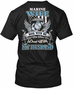 Mess With Me Husband Marine Wife - And You Have To Gildan Tee T-Shirt
