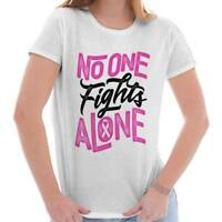 No One Fights Alone Breast Cancer Support Inspirational Womens Tee T Shirts