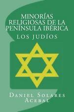 Minorias Religiosas de la Peninsula Iberica : Los Judios by Daniel Solares...