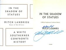 Mitch Landrieu~PERSONALLY SIGNED & DATED~In the Shadow of Statues~1st/1st HC