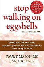 Stop Walking on Eggshells: Taking Your Life Back When Someone You by Mason, Paul