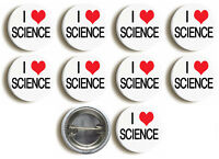 I Love Science Badge Button Pin Pack of 10 (Badges are 1inch/25mm diameter)