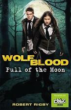 Wolfblood Pull of the Moon by Robert Rigby (Paperback, 2015)