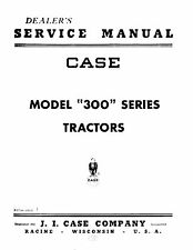 Case 300 Tractor Service Manual Reproduction