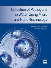 Detection of Pathogens in Water Using Micro and Nano-Technology by Giampaolo...