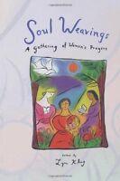 Soul Weaving: A Gathering of Womens Prayers by Lyn Klug