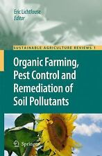 Organic Farming, Pest Control and Remediation of Soil Pollutants 1 (2009,...