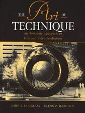 The Art of Technique : An Aesthetic Approach to Film and Video Production by...