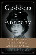 Goddess of Anarchy: The Life and Times of Lucy Parsons, American Radical (Hardba