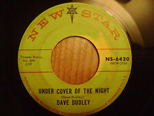 DAVE DUDLEY/Under cover of the night /Please let me prove/ NEW STAR 45 RECORD/VG